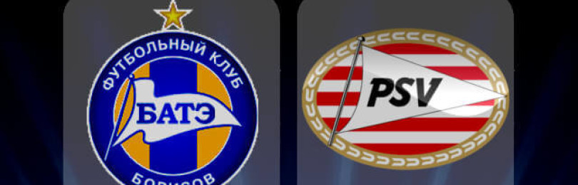 Прогноз матча БАТЭ — ПСВ 21 августа