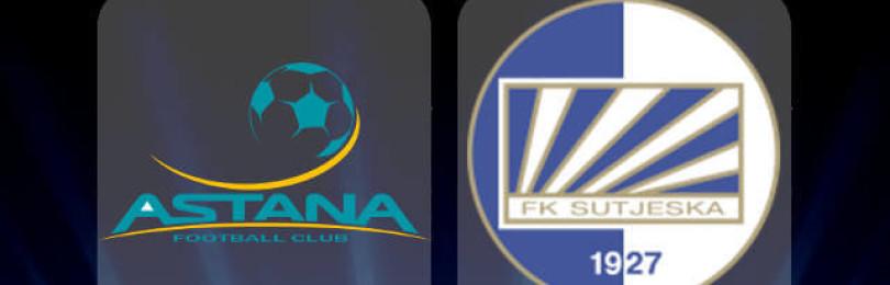 Прогноз матча Астана — Сутьеска Никшич 11 июля