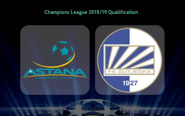 Астана ФК — Сутьеска Никшич превью игры Лиги чемпионов 11 июля 2018 года