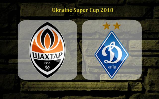 Шахтер Донецк — Динамо Киев 21 июля 2018 года